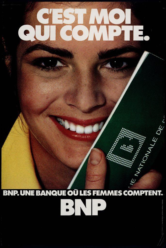 Publicité ... où les femmes comptent ! Source : BNP Paribas, Archives historiques