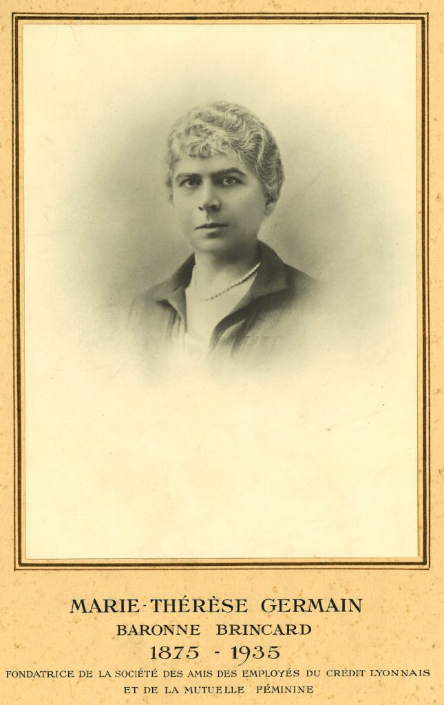 Marie-Thérèse Germain, baronne Brincard, fille du fondateur du Crédit Lyonnais et fondatrice de la Mutuelle féminine des employées du Crédit Lyonnais. Crédit Agricole S.A., Archives historiques.