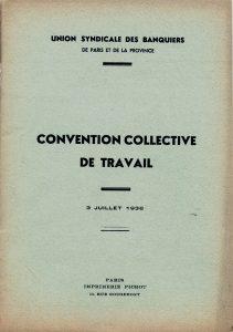 Convention collective du travail. Union syndicale des banquiers, 3 juillet 1936.