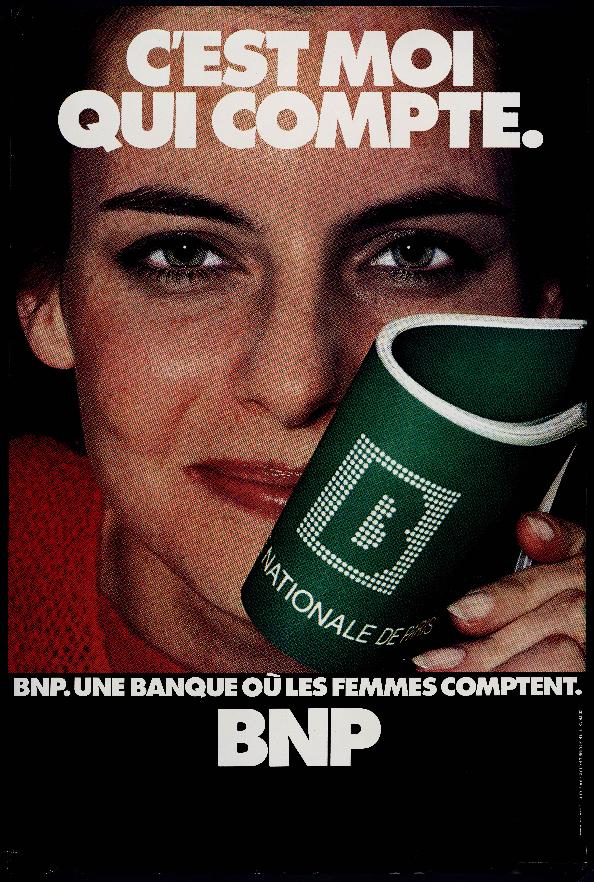 En 1978, sur le thème « C'est moi qui compte », la BNP lance une nouvelle campagne de publicité à destination des femmes. BNP Paribas, Archives historiques.