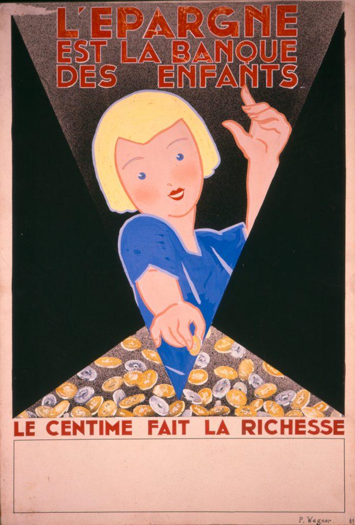 Maquette d'affiche signée P. Wagner, réalisée à l'occasion du concours organisé par le bureau central des Caisses d'Epargne, 1932. Archives des organes centraux des Caisses d'Epargne, Collection particulière.
